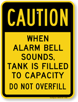 When Alarm Sounds Tank Filled To Capacity Sign