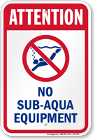 Attention No Sub Aqua Equipment Sign
