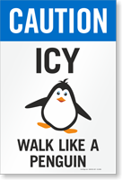 Caution Icy Wall Like A Penguin Sidewalk Sign Panel
