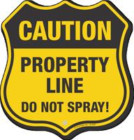 Caution Property Line Do Not Spray Shield Sign