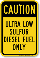 Caution Ultra Low Sulfur Diesel Fuel Sign