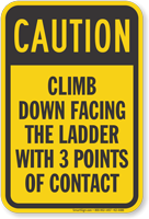 Climb Down Facing The Ladder Caution Sign