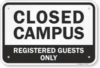 Closed Campus Registered Guests Only Sign