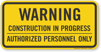 Construction In Progress Authorized Personnel Sign