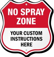 Custom No Spray Zone Shield Sign