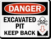 Excavated Pit Keep Back Danger Sign