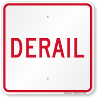 Derail, Railroad Safety Sign