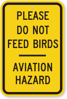 Please Do Not Feed Birds Aviation Hazard Sign