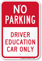 No Parking Driver Education Car Only Sign