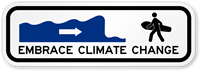 Embrace Climate Change Funny Surfing Sign
