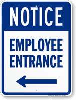 Employee Entrance with Left Arrow Notice Sign