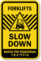 Forklifts Slow Down Watch for Pedestrian Traffic Sign