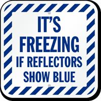 Ice Alert Its Freezing If Reflectors Show Blue Sign