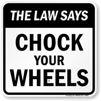 The Law Says Chock Your Wheels Sign