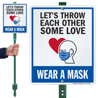 Lets Throw Each Other Some Love Wear A Mask Sign