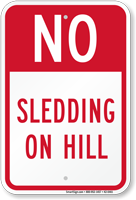 No Sledding On Hill Prohibition Sign