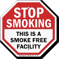 Stop Smoking: This is Smoke Free Facility Sign