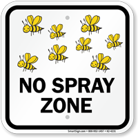 No Spray Zone Bee Safety Sign