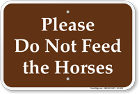 Please Do Not Feed The Horses Sign