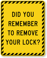 Did You Remember To Remove Lock Sign