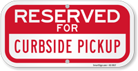 Reserved For Curbside Pickup Sign