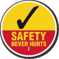 Safety Never Hurts Circular Slogan Sign