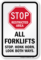Restricted Area All Forklifts Stop Honk Horn Sign