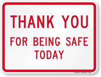 Thank You For Being Safe Today Sign