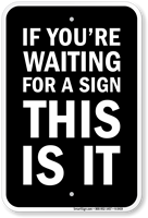 If You're Waiting For A Sign