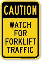 Watch For Forklift Traffic Sign