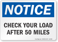 Check Your Load After 50 Miles OSHA Notice Label