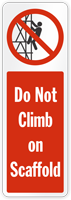 Do Not Climb On Scaffold Sign