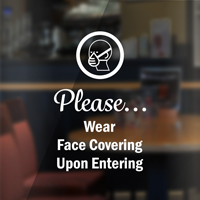 Please Wear Face Covering Upon Entering Face Covering Die Cut Decal