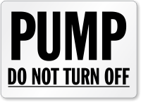 Pump Do Not Turn Off Label