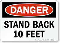 Stand Back 10 Feet OSHA Danger Sign