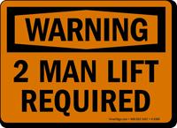 2 Man Lift Required OSHA Warning Sign