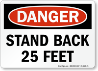 Stand Back 25 Feet OSHA Danger Sign