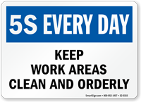 Keep Work Areas Clean 5S Every Day Sign