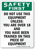 Above 18 Use Equipment Sign