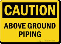 Above Ground Piping OSHA Caution Sign