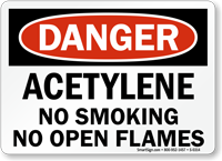 Danger Acetylene Smoking Open Flames Sign