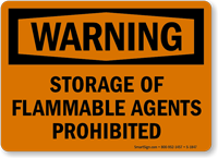 Storage Of Flammable Agents Prohibited OSHA Warning Sign
