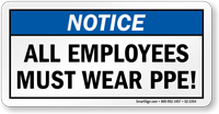 All Employees Must Wear PPE Notice Sign