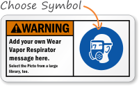 Add your Wear Vapor Respirator message Sign
