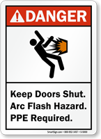 Keep Doors Shut Arc Flash PPE Required Sign
