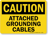 Caution Attached Grounding Cables Sign