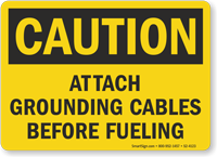 Attach Grounding Cables Before Fueling OSHA Caution Sign