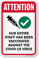 Attention Our Entire Staff Has Been Vaccinated Against COVID-19 Virus Vaccine Safety Sign
