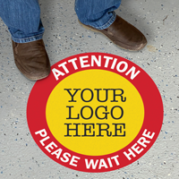 Attention Please Wait Here Add Logo Custom Floor Sign