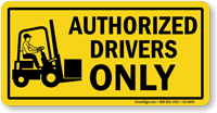 Authorized Drivers Only Forklift Sign